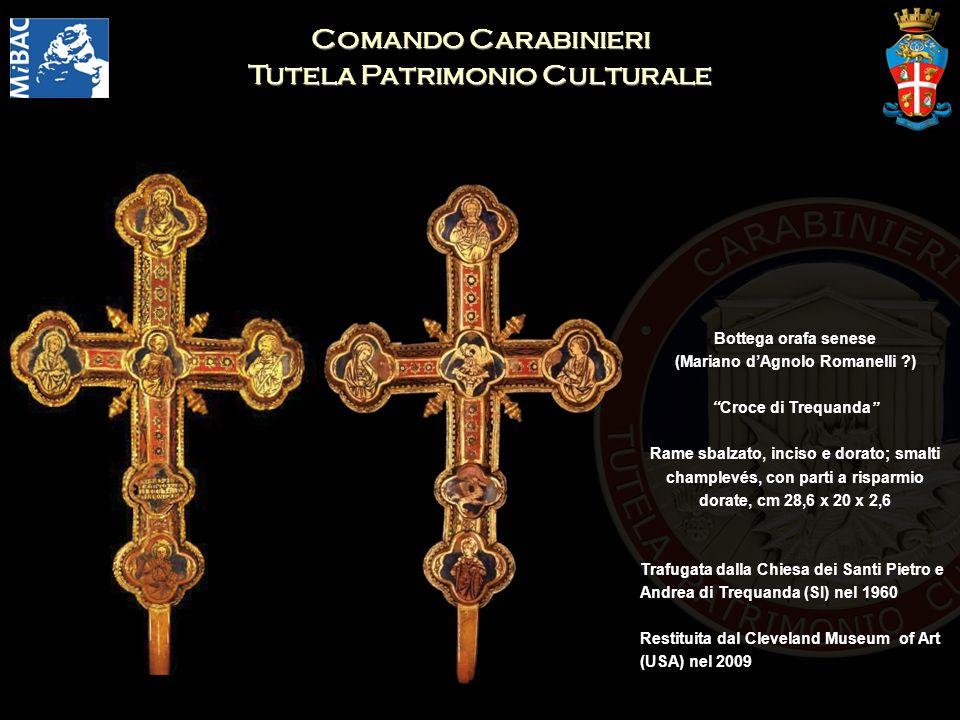 Comando Carabinieri Tutela Patrimonio Culturale Bottega orafa senese (Mariano dAgnolo Romanelli ?) Croce di Trequanda Rame sbalzato, inciso e dorato;