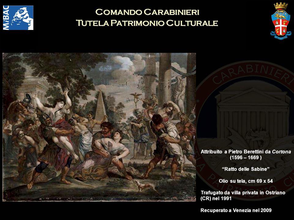 Comando Carabinieri Tutela Patrimonio Culturale Attribuito a Pietro Berettini da Cortona (1596 – 1669 ) Ratto delle Sabine Olio su tela, cm 69 x 54 Tr