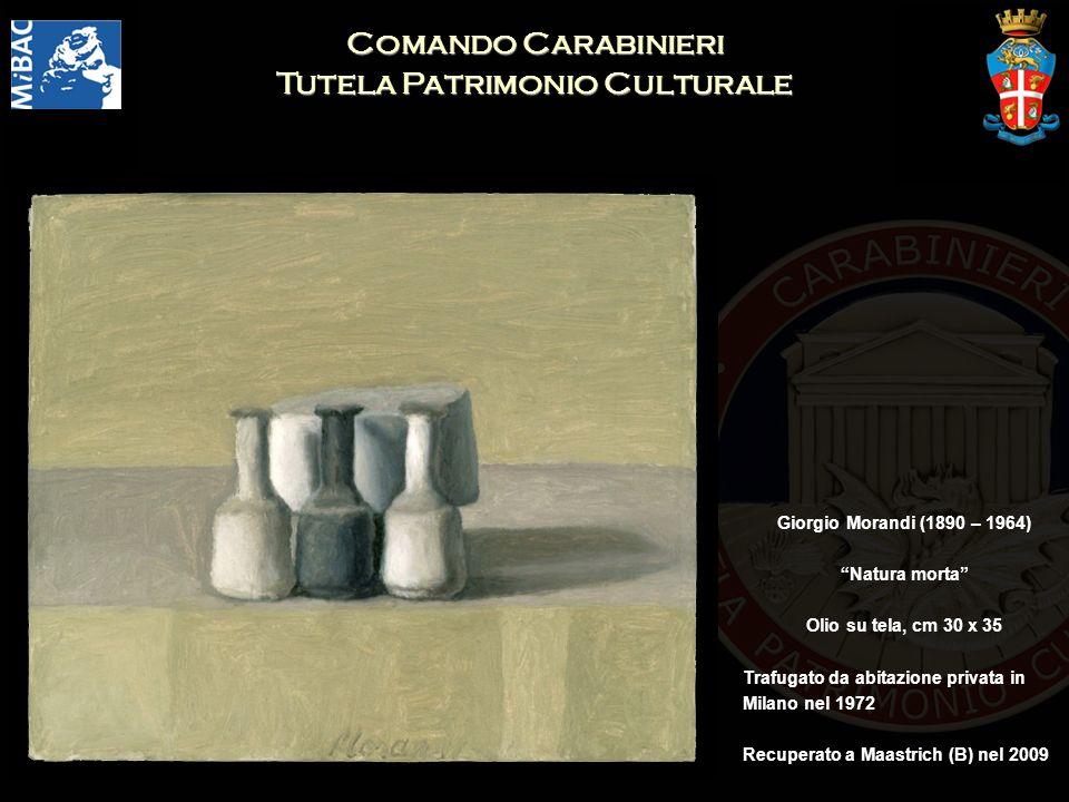 Comando Carabinieri Tutela Patrimonio Culturale Giorgio Morandi (1890 – 1964) Natura morta Olio su tela, cm 30 x 35 Trafugato da abitazione privata in Milano nel 1972 Recuperato a Maastrich (B) nel 2009