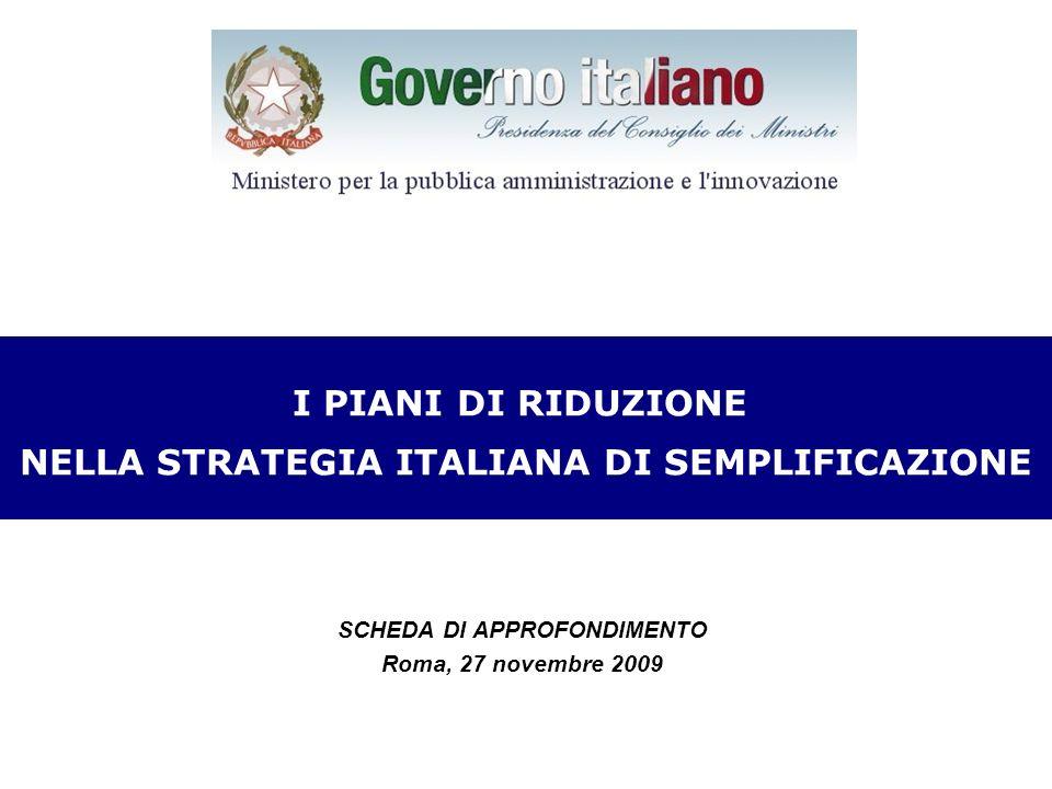 SCHEDA DI APPROFONDIMENTO Roma, 27 novembre 2009 CRONOPROGRAMMA I PIANI DI RIDUZIONE NELLA STRATEGIA ITALIANA DI SEMPLIFICAZIONE