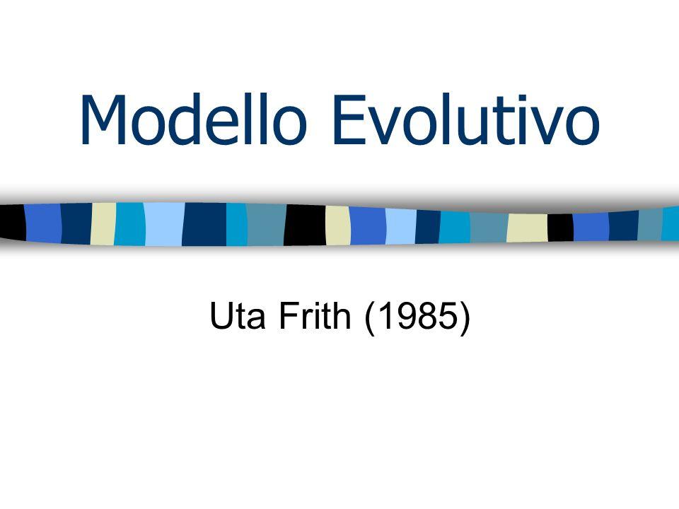Modello Evolutivo Uta Frith (1985)