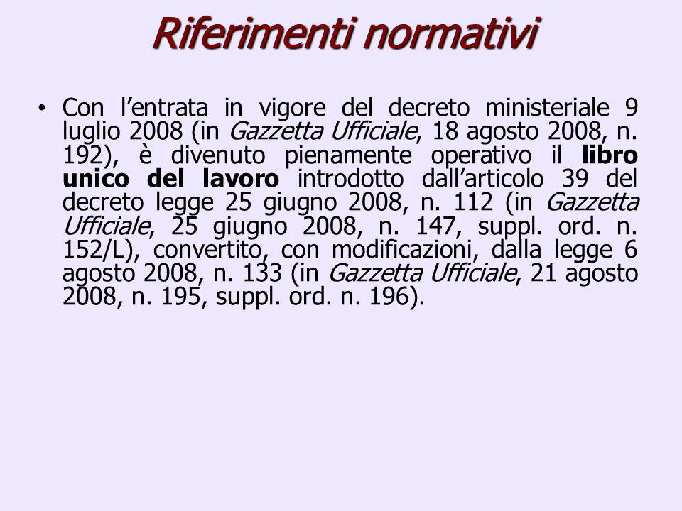 Con lentrata in vigore del decreto ministeriale 9 luglio 2008 (in Gazzetta Ufficiale, 18 agosto 2008, n.