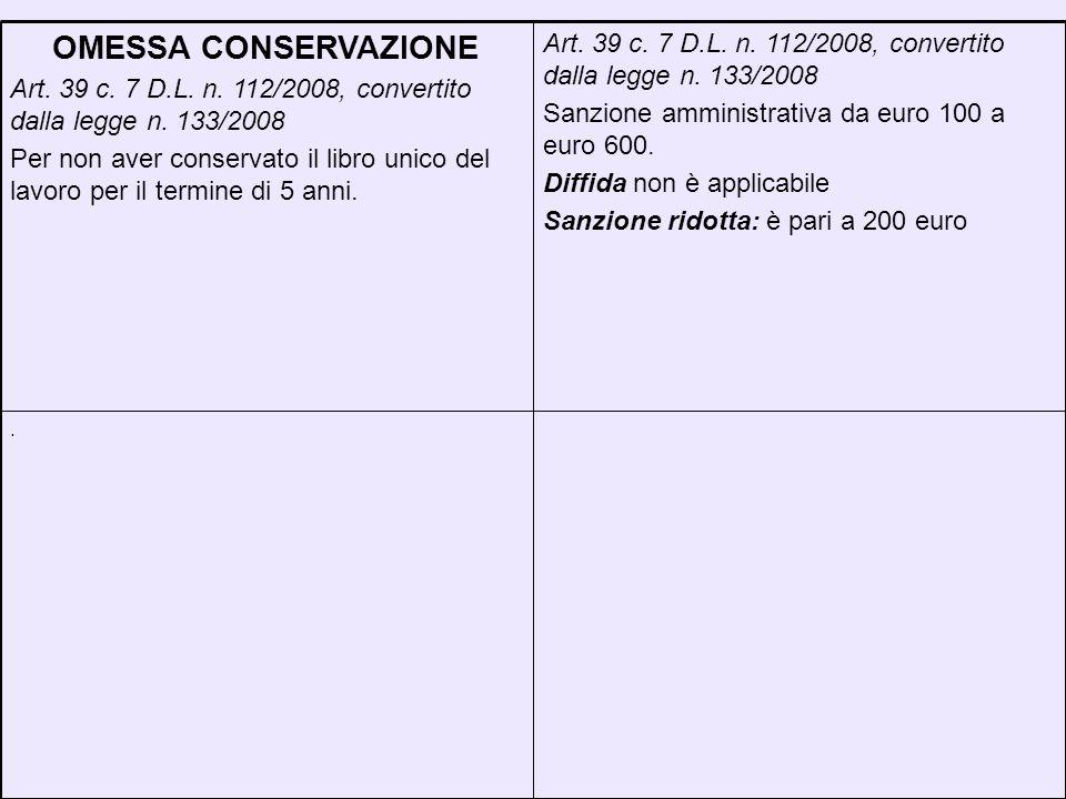 . Art. 39 c. 7 D.L. n. 112/2008, convertito dalla legge n. 133/2008 Sanzione amministrativa da euro 100 a euro 600. Diffida non è applicabile Sanzione