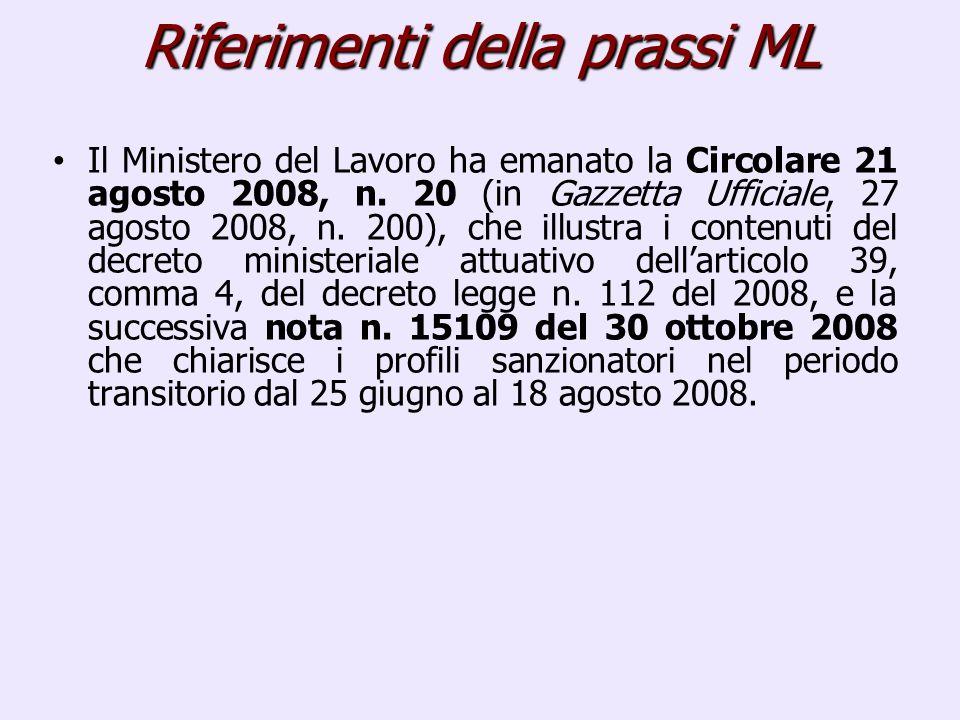 Il Ministero del Lavoro ha emanato la Circolare 21 agosto 2008, n. 20 (in Gazzetta Ufficiale, 27 agosto 2008, n. 200), che illustra i contenuti del de