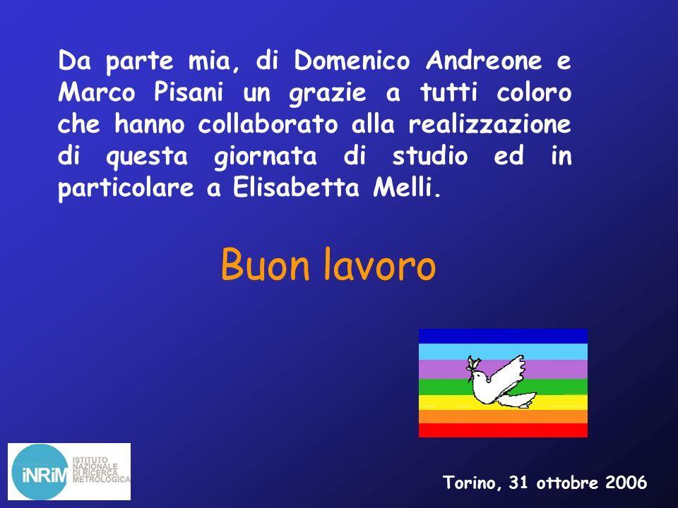 Buon lavoro Da parte mia, di Domenico Andreone e Marco Pisani un grazie a tutti coloro che hanno collaborato alla realizzazione di questa giornata di