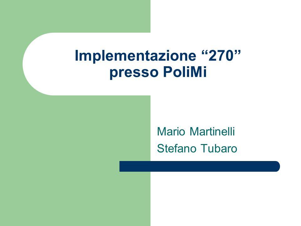 Implementazione 270 presso PoliMi Mario Martinelli Stefano Tubaro