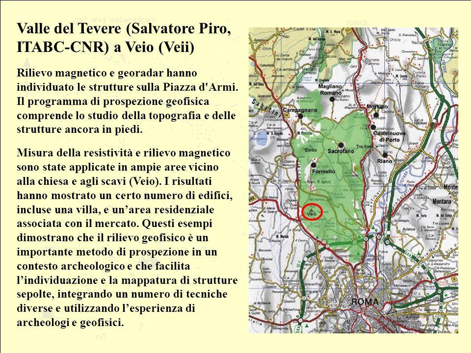 Valle del Tevere (Salvatore Piro, ITABC-CNR) a Veio (Veii) Rilievo magnetico e georadar hanno individuato le strutture sulla Piazza d Armi.