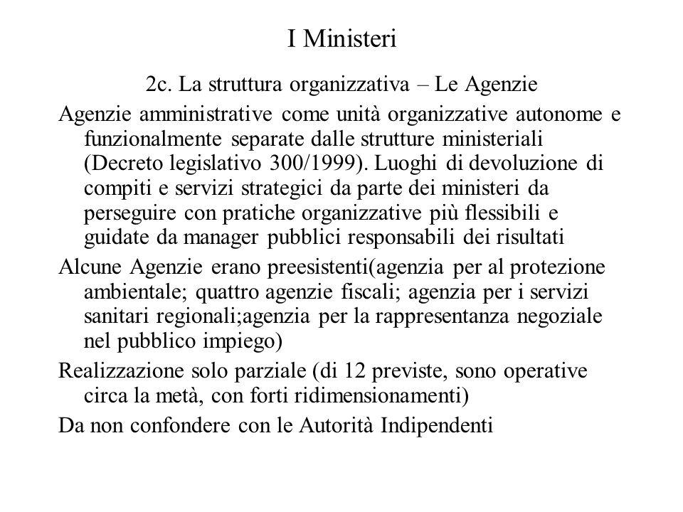 I Ministeri 2c. La struttura organizzativa – Le Agenzie Agenzie amministrative come unità organizzative autonome e funzionalmente separate dalle strut