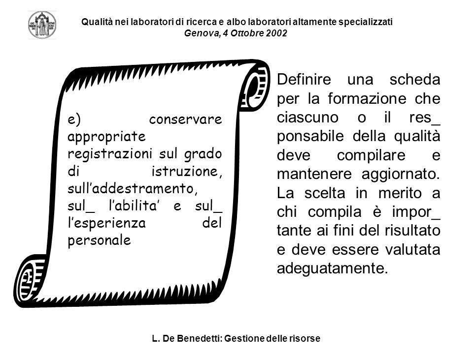 L. De Benedetti: Gestione delle risorse Qualità nei laboratori di ricerca e albo laboratori altamente specializzati Genova, 4 Ottobre 2002 e) conserva