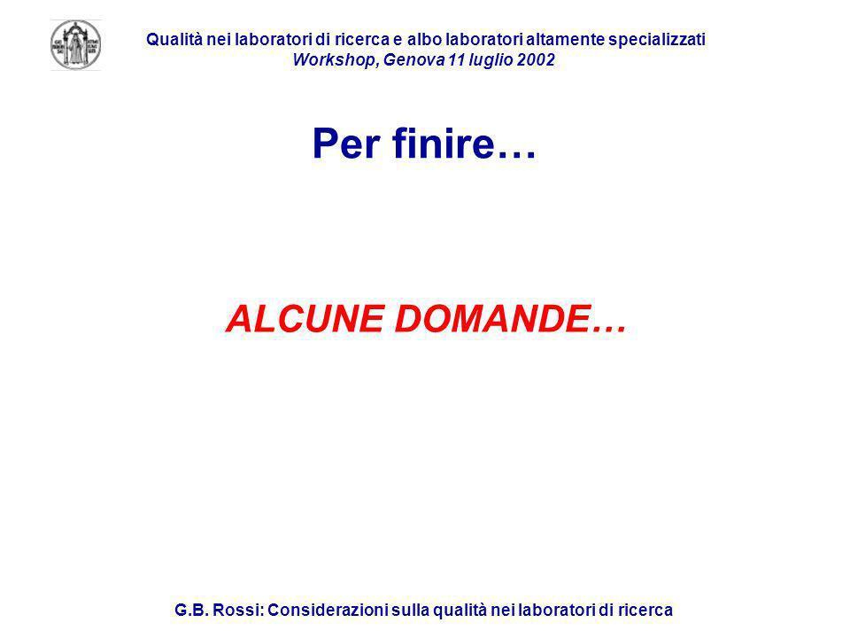 Qualità nei laboratori di ricerca e albo laboratori altamente specializzati Workshop, Genova 11 luglio 2002 G.B.