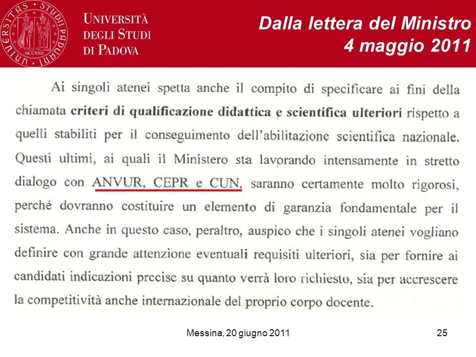 Messina, 20 giugno 201125 Dalla lettera del Ministro 4 maggio 2011