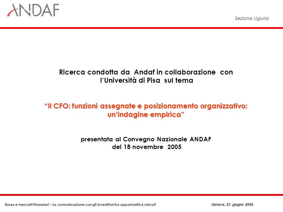 Sezione Liguria Borsa e mercati Finanziari – La comunicazione con gli investitori tra opportunità e vincoli Genova, 23 giugno 2006 Il CFO: funzioni as