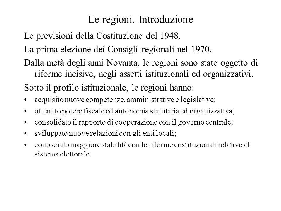 Le regioni. Introduzione Le previsioni della Costituzione del 1948. La prima elezione dei Consigli regionali nel 1970. Dalla metà degli anni Novanta,