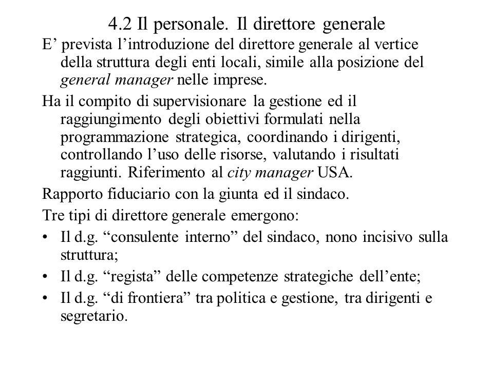 4.2 Il personale. Il direttore generale E prevista lintroduzione del direttore generale al vertice della struttura degli enti locali, simile alla posi