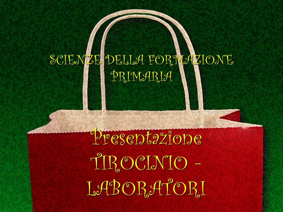 Presentazione TIROCINIO - LABORATORI SCIENZE DELLA FORMAZIONE PRIMARIA