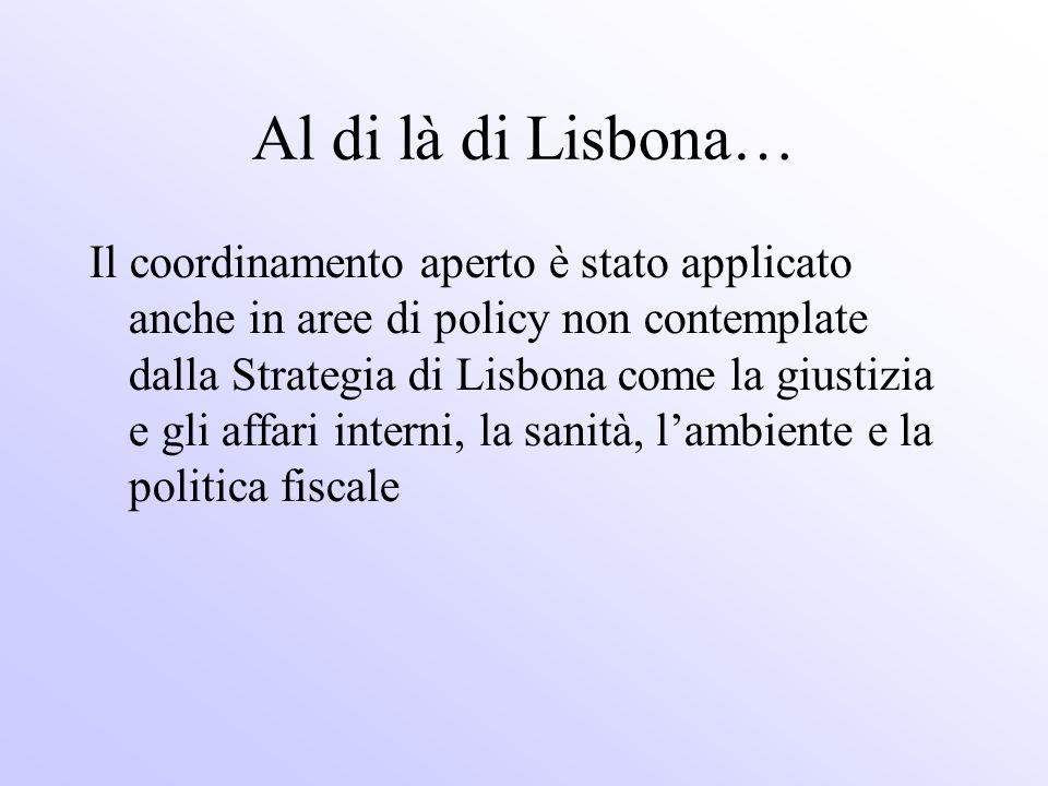Al di là di Lisbona… Il coordinamento aperto è stato applicato anche in aree di policy non contemplate dalla Strategia di Lisbona come la giustizia e