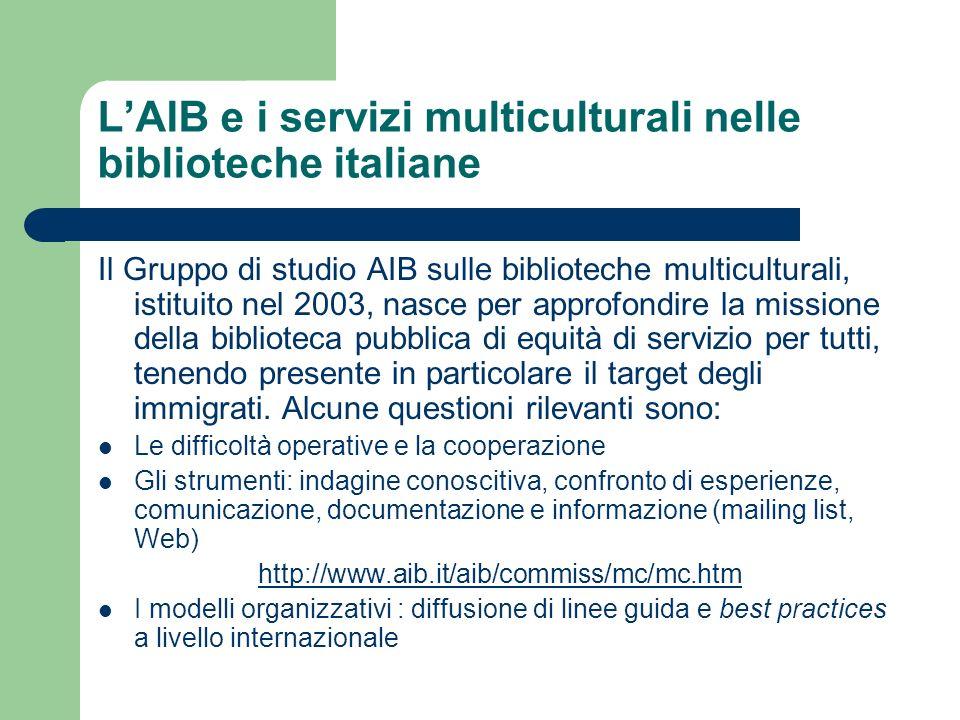 LAIB e i servizi multiculturali nelle biblioteche italiane Il Gruppo di studio AIB sulle biblioteche multiculturali, istituito nel 2003, nasce per app