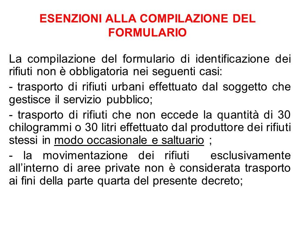 ESENZIONI ALLA COMPILAZIONE DEL FORMULARIO La compilazione del formulario di identificazione dei rifiuti non è obbligatoria nei seguenti casi: - trasp