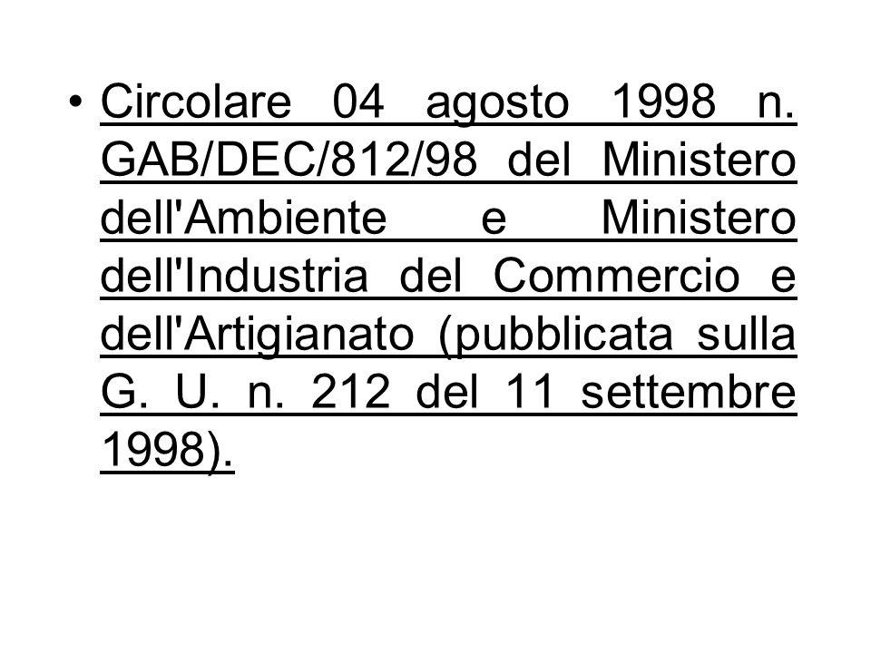 Circolare 04 agosto 1998 n. GAB/DEC/812/98 del Ministero dell'Ambiente e Ministero dell'Industria del Commercio e dell'Artigianato (pubblicata sulla G