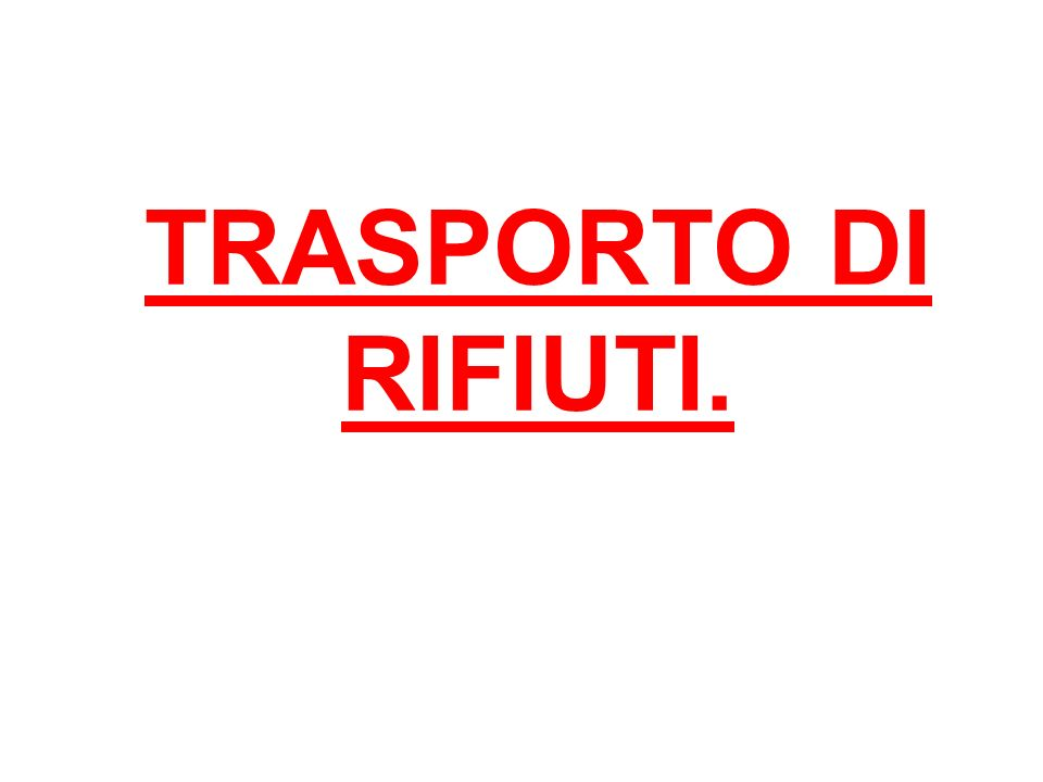 FORMULARI DI ACCOMPAGNAMENTO DEI RIFIUTI (TRASPORTO) (art.