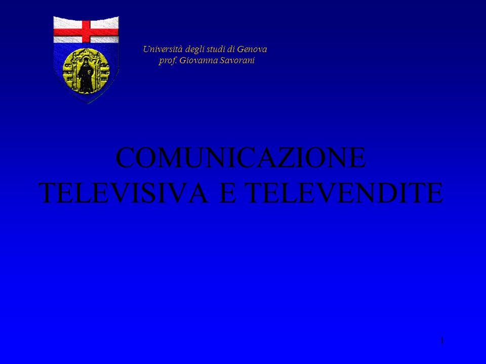 1 COMUNICAZIONE TELEVISIVA E TELEVENDITE Università degli studi di Genova prof. Giovanna Savorani