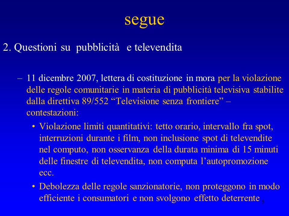 5 segue 2. Questioni su pubblicità e televendita –11 dicembre 2007, lettera di costituzione in mora per la violazione delle regole comunitarie in mate