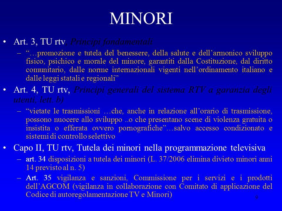 9 MINORI Art. 3, TU rtv, Principi fondamentali –…promozione e tutela del benessere, della salute e dellarmonico sviluppo fisico, psichico e morale del