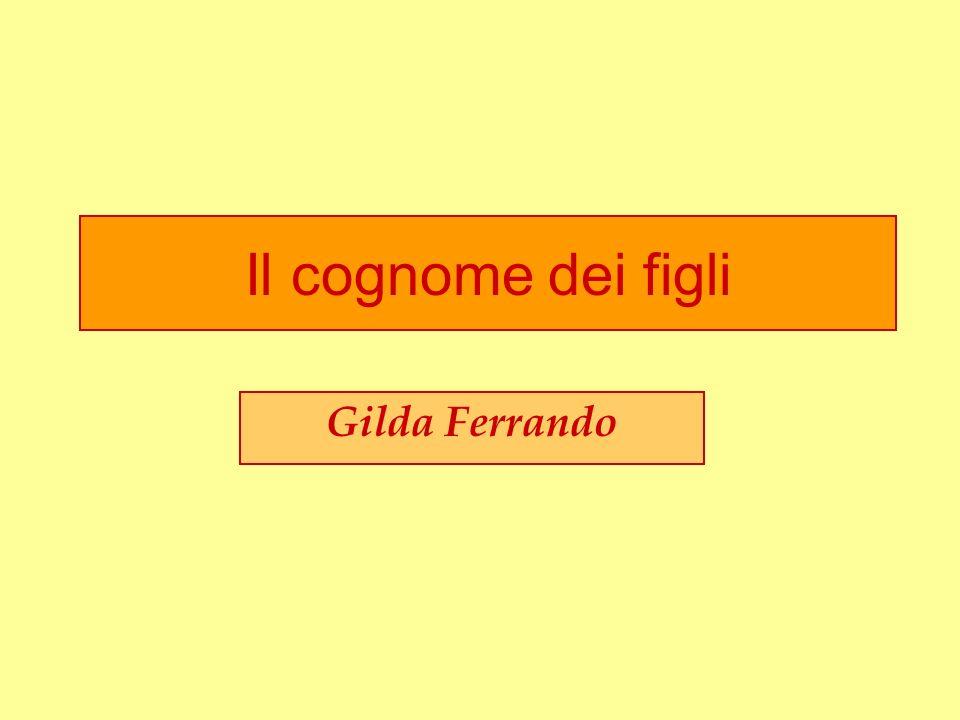 Il cognome dei figli Gilda Ferrando