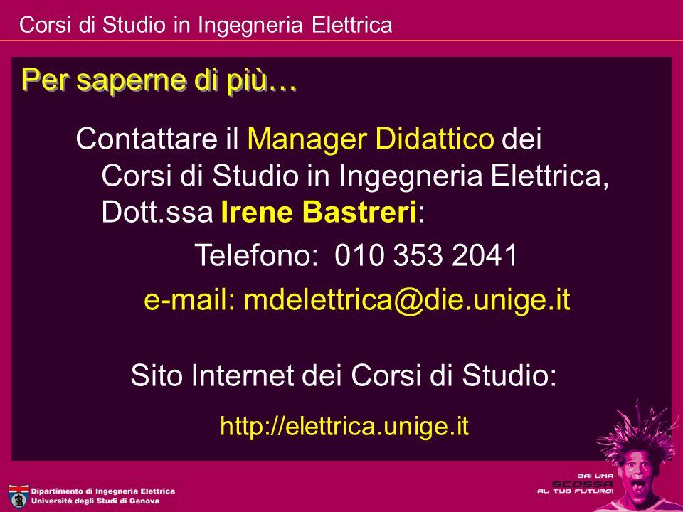 Corsi di Studio in Ingegneria Elettrica Per saperne di più… Contattare il Manager Didattico dei Corsi di Studio in Ingegneria Elettrica, Dott.ssa Iren