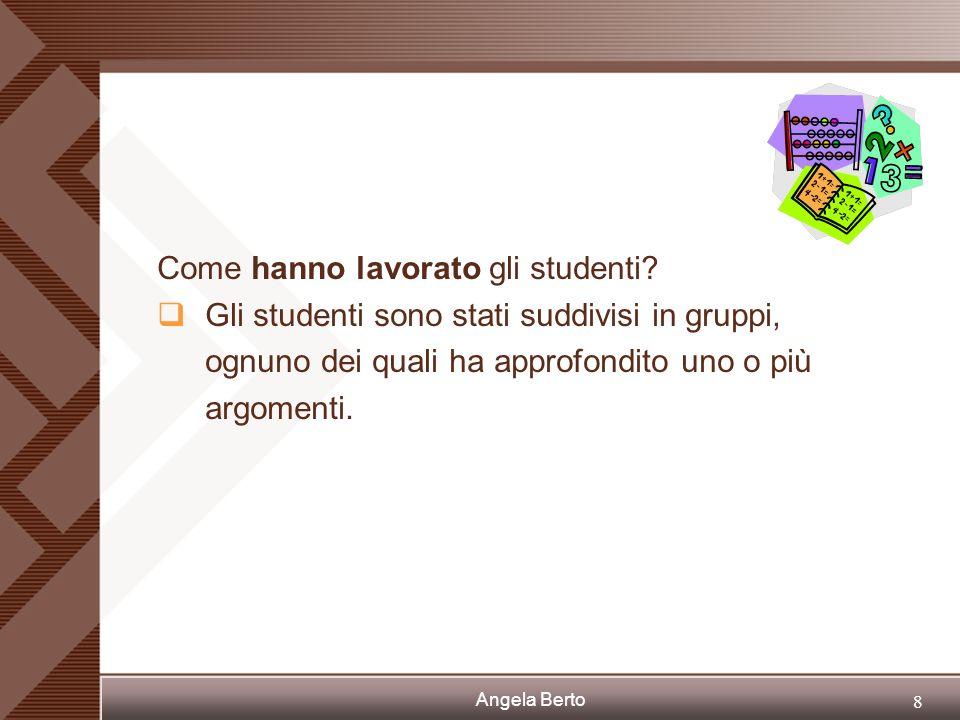 Angela Berto 7 Quali i docenti che hanno portato avanti il progetto? Classe IV C: prof.ssa Angela Berto Classe IV I: prof.ssa Emma De Matteis