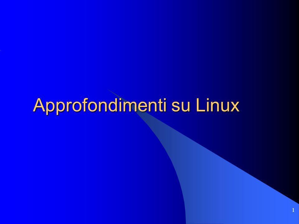 1 Approfondimenti su Linux