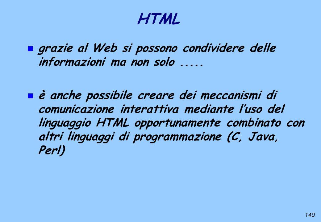 140 n grazie al Web si possono condividere delle informazioni ma non solo..... n è anche possibile creare dei meccanismi di comunicazione interattiva