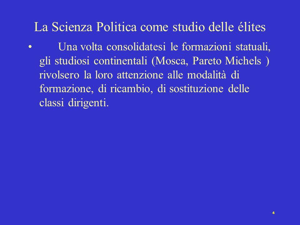 3 La Scienza Politica come studio dello Stato Lo Stato è una peculiare e cruciale costruzione politica della storia europea e occidentale. In questo c