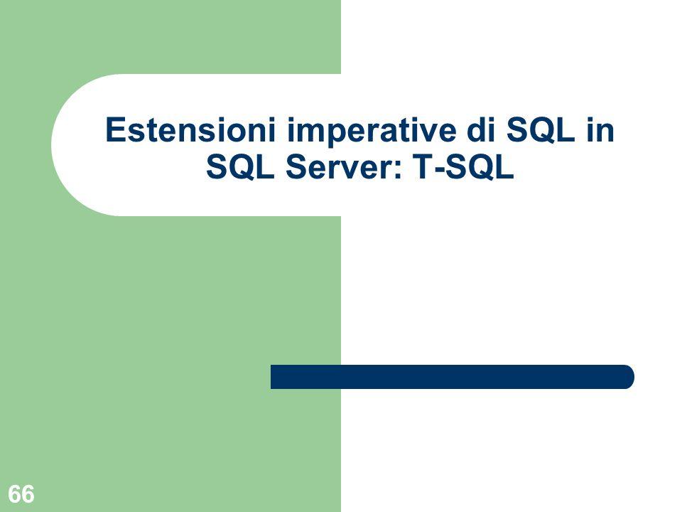 66 Estensioni imperative di SQL in SQL Server: T-SQL