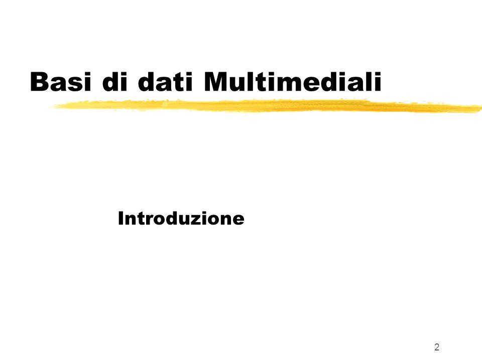 2 Basi di dati Multimediali Introduzione