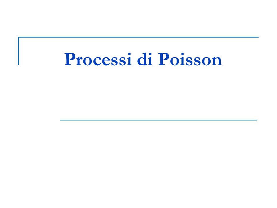 Processi di Poisson