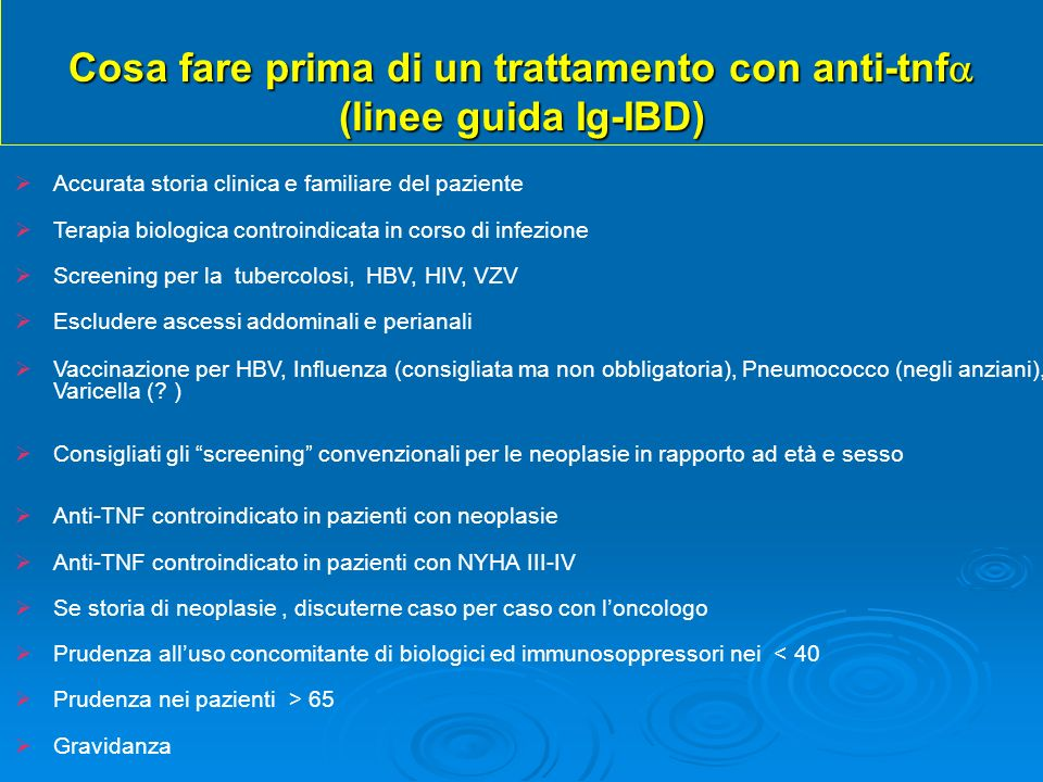 Accurata storia clinica e familiare del paziente Terapia biologica controindicata in corso di infezione Screening per la tubercolosi, HBV, HIV, VZV Es