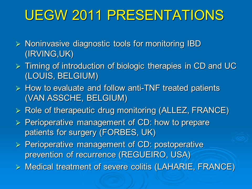 UEGW 2011 PRESENTATIONS Noninvasive diagnostic tools for monitoring IBD (IRVING,UK) Noninvasive diagnostic tools for monitoring IBD (IRVING,UK) Timing