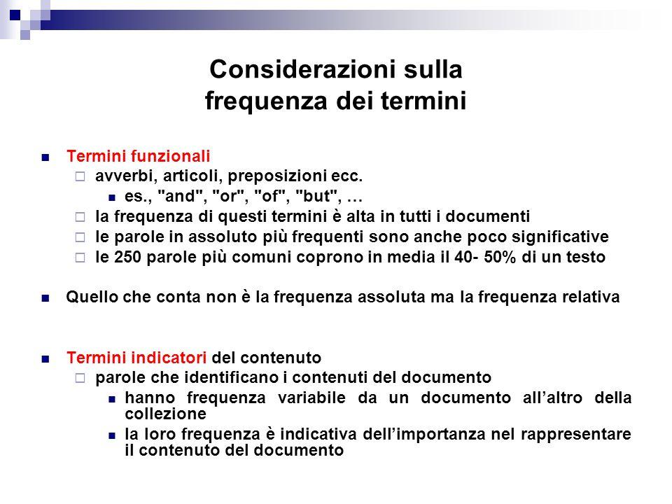 Considerazioni sulla frequenza dei termini Termini funzionali avverbi, articoli, preposizioni ecc.