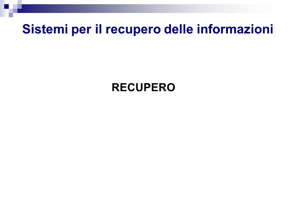 Sistemi per il recupero delle informazioni RECUPERO