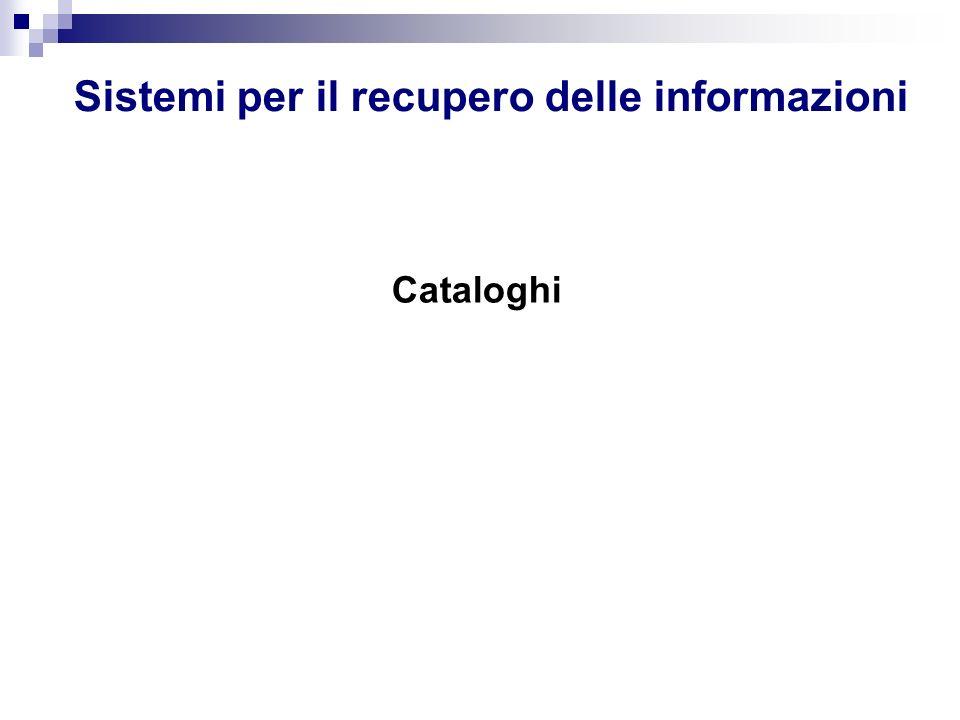 Sistemi per il recupero delle informazioni Cataloghi