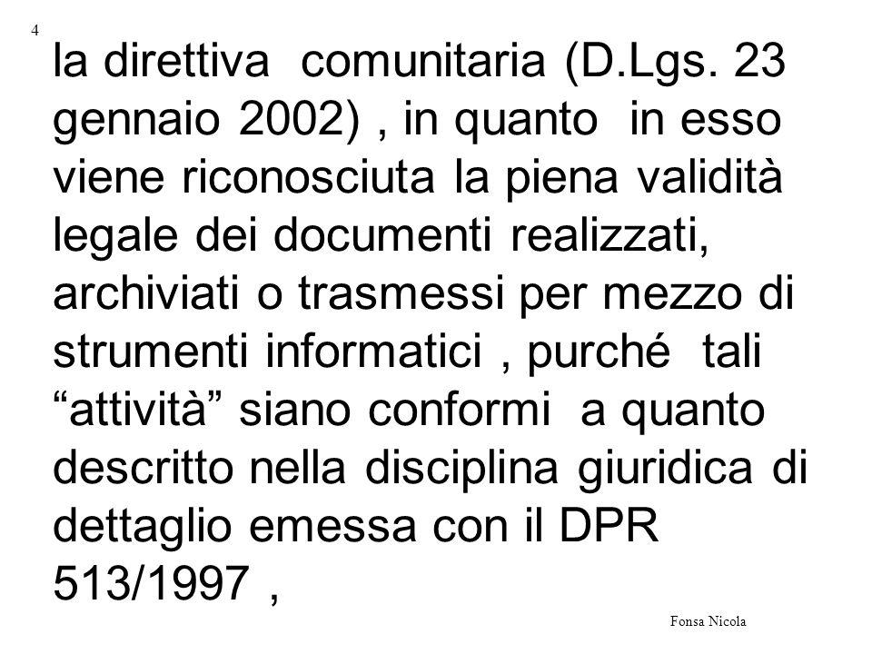 5 Fonsa Nicola successivamente integrata con alcune significative precisazioni contenute nel DPR 445 del 28 dicembre 2000.