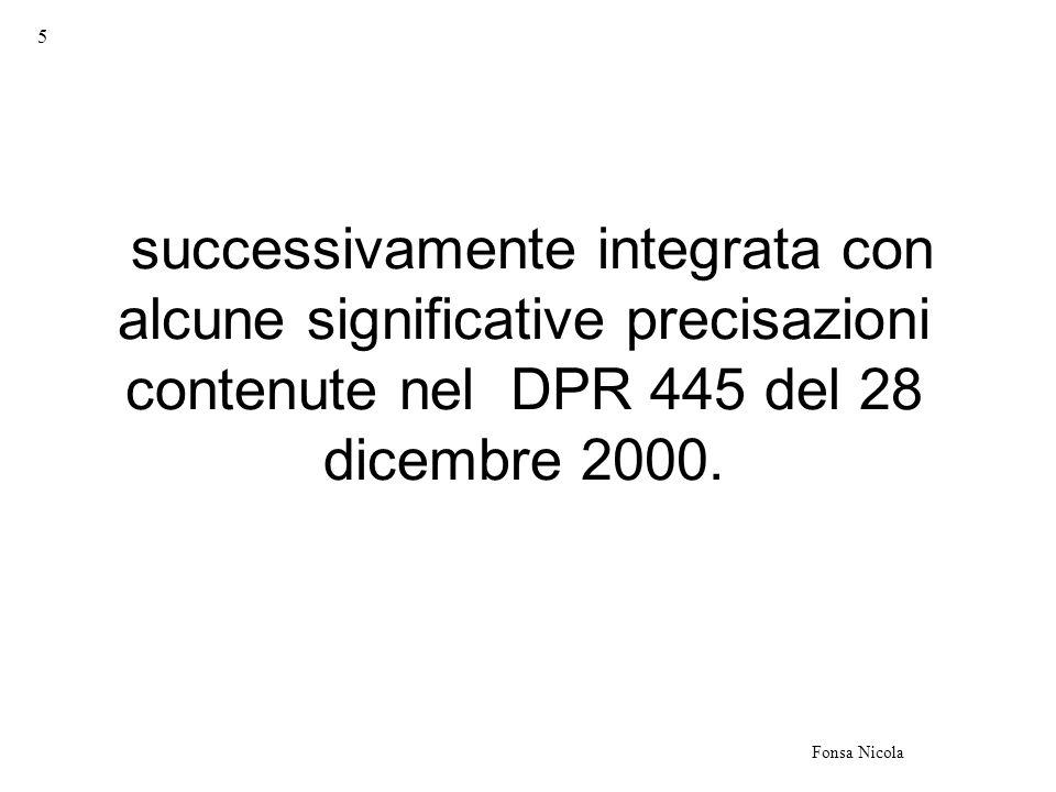 6 Fonsa Nicola Inoltre a questo contesto puramente giuridico va aggiunto il DCPM dell 8 febbraio 1999 che nei suoi allegati stabilisce le modalità tecniche con cui devo essere svolte tali attività.
