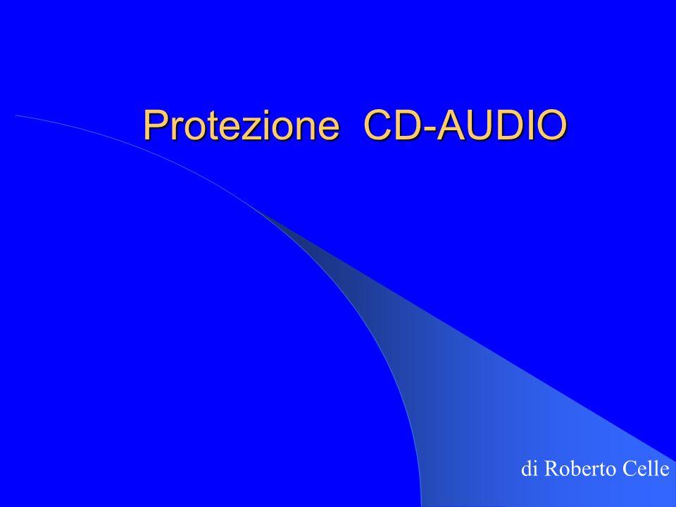 CONCETTI GENERALI Lesigenza di proteggere i CD-Audio è nata con lintroduzione di masterizzatori sempre più economici e veloci.