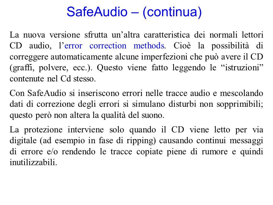 SafeAudio – (continua) La nuova versione sfrutta unaltra caratteristica dei normali lettori CD audio, lerror correction methods. Cioè la possibilità d