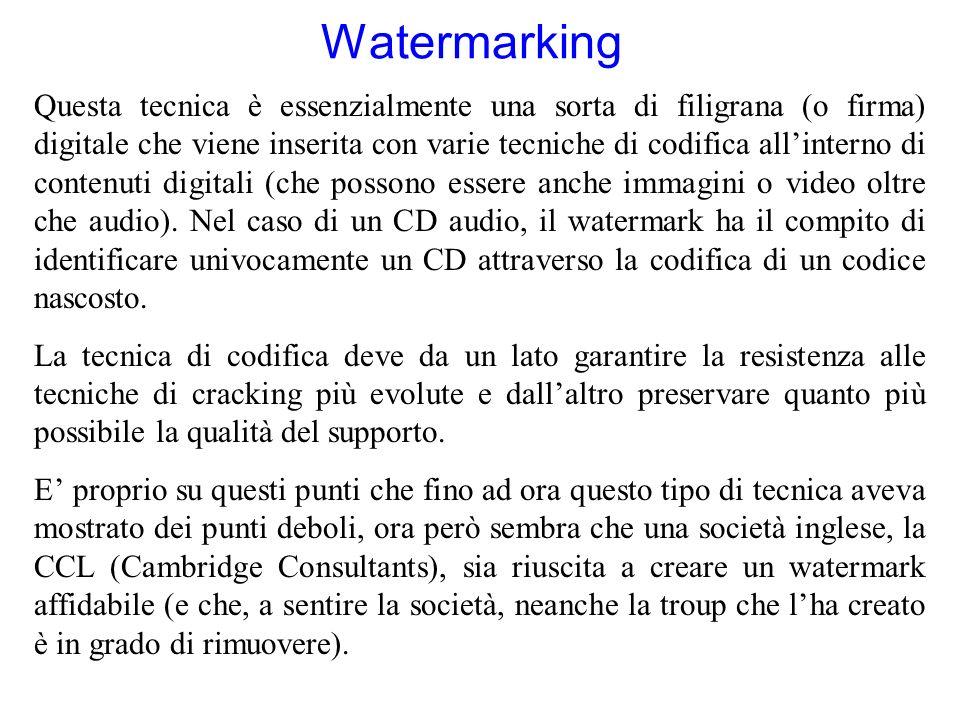 Watermarking Questa tecnica è essenzialmente una sorta di filigrana (o firma) digitale che viene inserita con varie tecniche di codifica allinterno di contenuti digitali (che possono essere anche immagini o video oltre che audio).