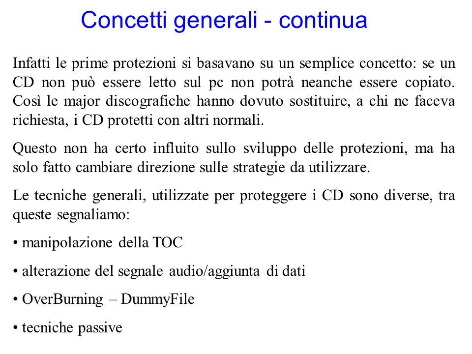 Concetti generali - continua Infatti le prime protezioni si basavano su un semplice concetto: se un CD non può essere letto sul pc non potrà neanche e
