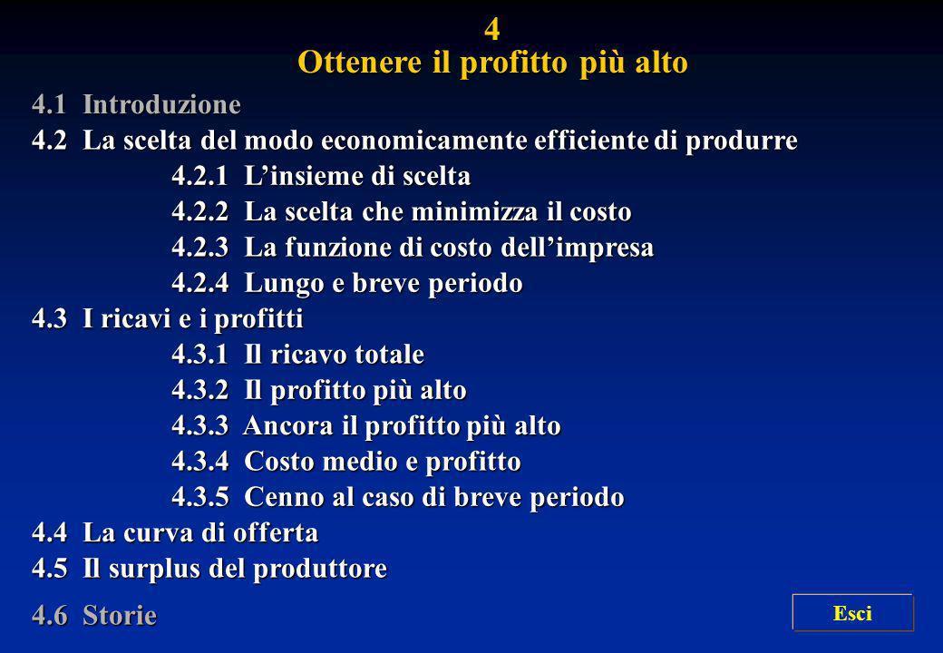 4.1 Introduzione 4.2 La scelta del modo economicamente efficiente di produrre 4.2 La scelta del modo economicamente efficiente di produrre 4.2.1 Linsi