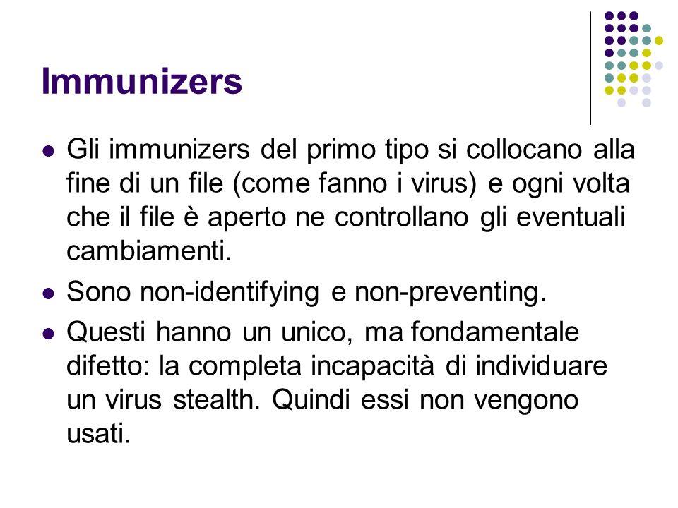 Immunizers Gli immunizers del primo tipo si collocano alla fine di un file (come fanno i virus) e ogni volta che il file è aperto ne controllano gli e
