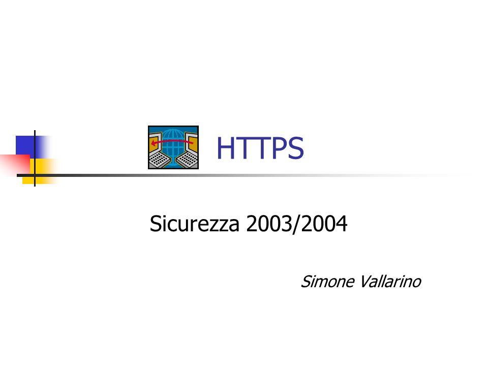 HTTPS = HTTP + SSL/TLS Quindi: HTTPS = HTTP + SSL/TLS Posizionamentro allinterno della pila del protocollo TCP/IP: viene introdotto un ulteriore livello che si colloca tra quello di applicazione e quello di trasporto Concettualmente: uso HTTPS attraverso SSL/TLS come si fa con HTTP attraverso TCP.